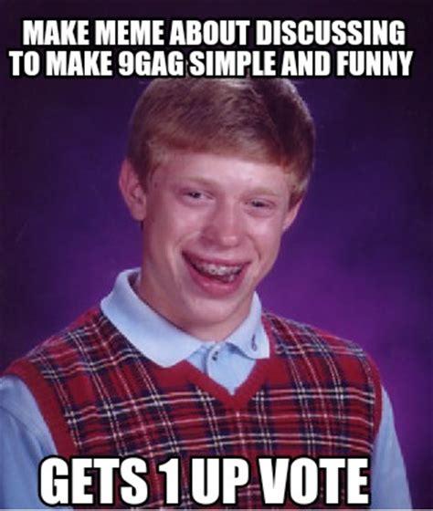 9gag Meme Maker - meme creator make meme about discussing to make 9gag simple and funny gets 1 up vote meme