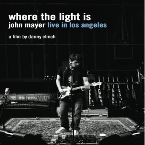 mayer where the light is where the light is mayer live in los angeles album