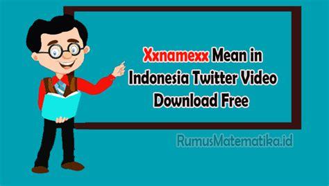 Yang mana xxnamexx dikenal dengan memiliki video full hd drama korea dan japan romantis. Xxnamexx Mean In Indo : Xxnamexx Mean In Indonesia Twitter Video Apk Free Download For Android ...