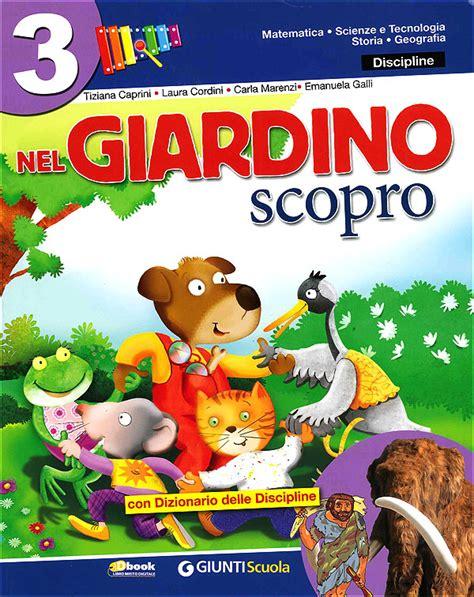 Giunti Scuola Nel Giardino by Nel Giardino 3 Scopro Giunti Scuola Store