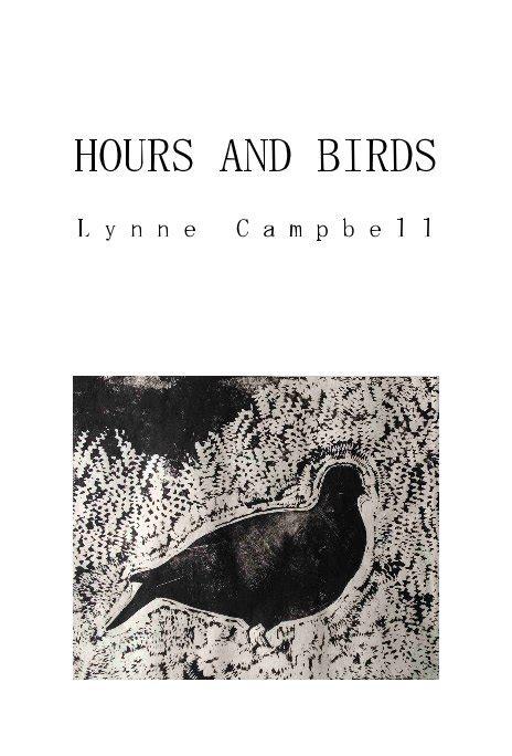 hours and birds l y n n e c a m p b e l l by lynne