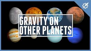 The Gravity On Other Planets | Astronomic - YouTube