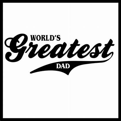 Dad Greatest Worlds Shirt Father Option Choose