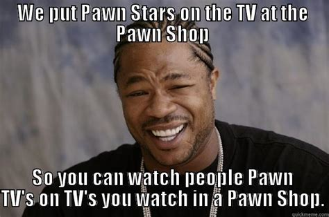 Pawn Shop Meme Cashbox Jewelry Pawn Quickmeme