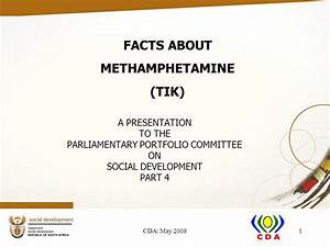 FACTS ABOUT METHAMPHETAMINE (TIK) - ppt video online download