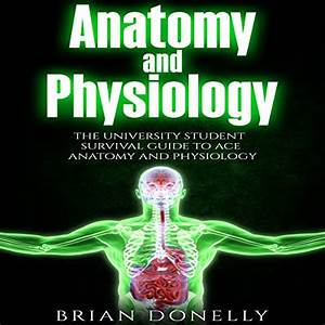 D 0 W N L 0 A D Pdf Free   Anatomy And Physiology  The University Student Survival Guide To