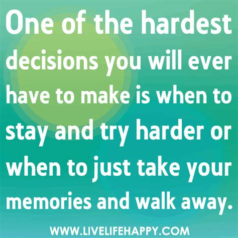 one of the hardest decisions you will ever have to make is
