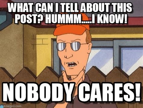 Dale Gribble Memes - what can i tell about this post hummm i know on memegen