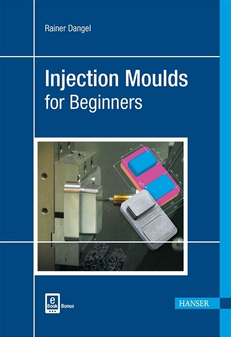 injection moulds  beginners hanser publications