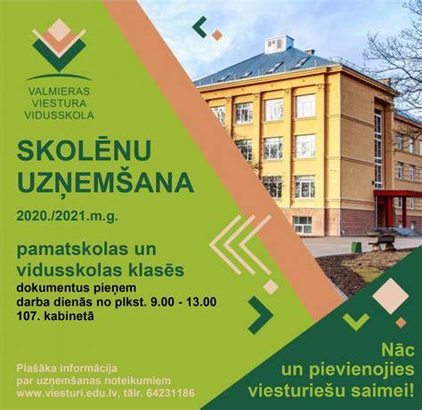 Turpinās skolēnu uzņemšana - Valmieras Viestura vidusskola
