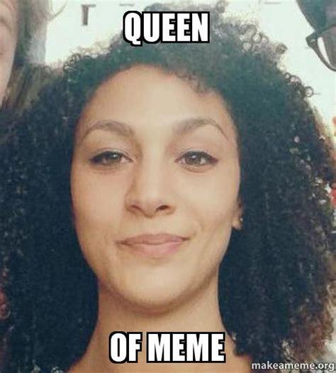 Meme Queen - queen of meme make a meme