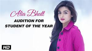 Alia Bhatt - Audition for Student Of The Year - YouTube
