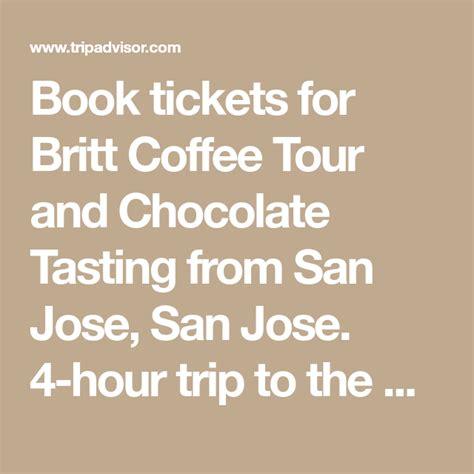 Podeľte sa o svoje zážitky! Book tickets for Britt Coffee Tour and Chocolate Tasting from San Jose, San Jose. 4-hour trip to ...