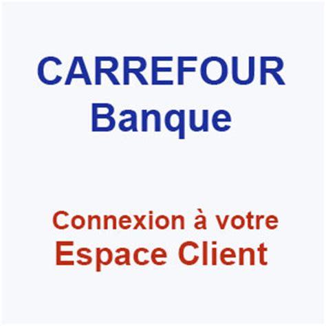 siege carrefour banque carrefour banque espace client