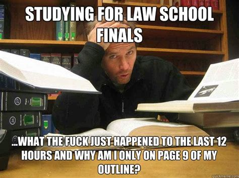 Studying For Finals Meme - 20 funny and tear jerking law school memes sayingimages com