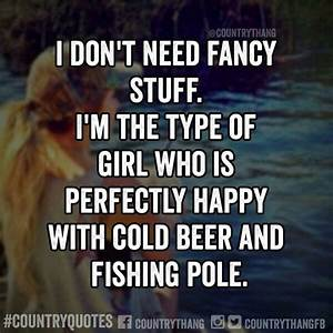Don't need ... Beer Fishing Quotes
