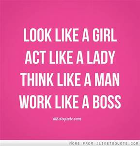 Images Of Act Like A Lady Think Like A Boss Quotes Golfclub