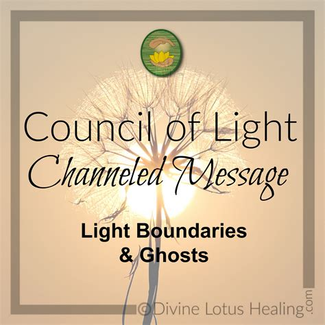 Council Of Light by Council Of Light Channeled Message Light Boundaries