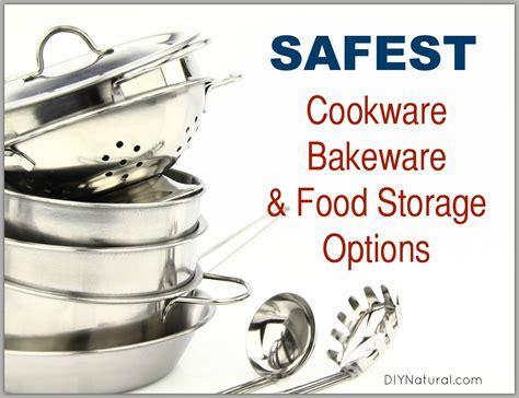 cookware food storage safe safest bakeware cook choices unsafe keep non read diynatural