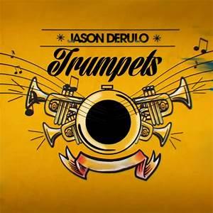Lyrics Jason Derulo Trumpets Celebrity Blog