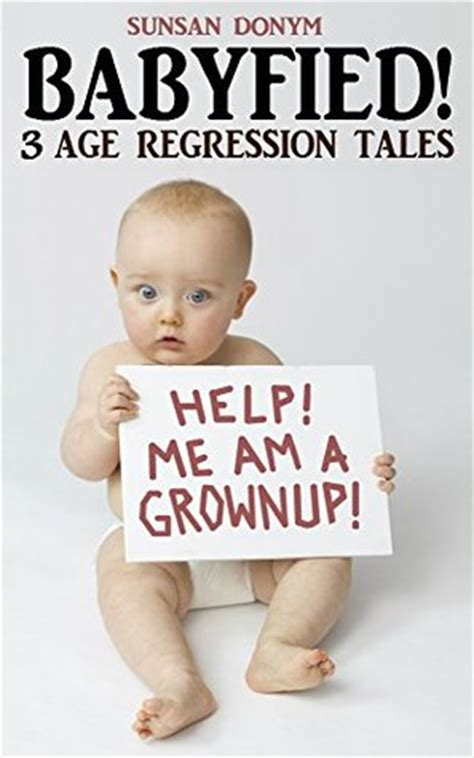babyfied  age regression tales  susan donym