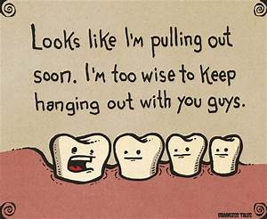 Wisdom Gained T... Tooth Extraction Quotes
