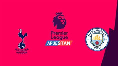 Pronóstico Tottenham vs Man.City | Premier League | Previa ...