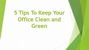5 Tips To Keep Your Office Clean and Green