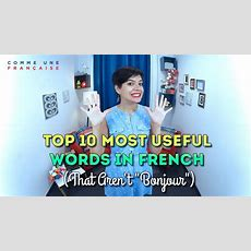 "Top 10 Most Useful Words In French (that Aren't ""bonjour"") Youtube"