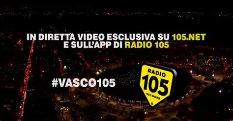 radio 105 vasco vasco in diretta su 105 net