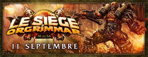siege d orgrimmar of warcraft le siège d 39 orgrimmar patch 5 4