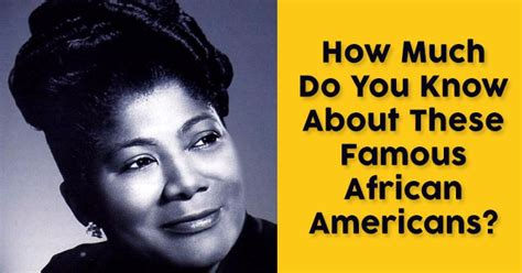 How Much Do You Know About These Famous African Americans