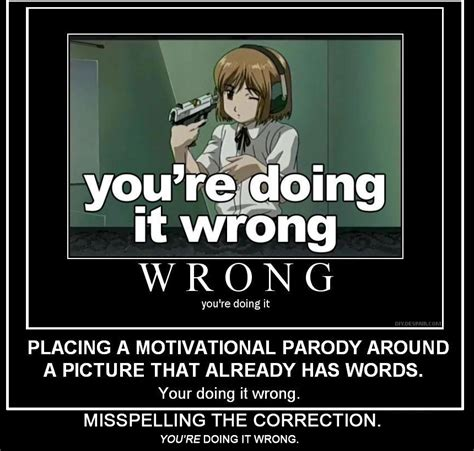 You Re Doing It Wrong Meme - image 528 you re doing it wrong know your meme