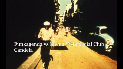 Funkagenda vs Buena Vista Social Club - Candela (Original ...