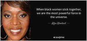Alfre Woodard quote: When black women stick together, we ...