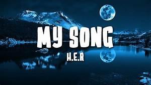 My Song - H.E.R (Lyrics/Lyric Video) - YouTube  My