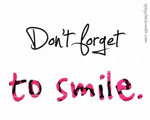 don't forget to smile – Unwind Your Mind