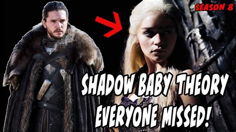 shadow baby theory  missed game  thrones