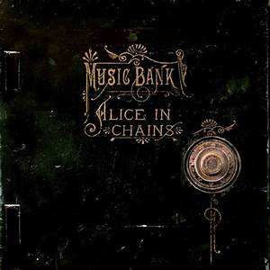 Music Bank by Alice In Chains on iTunes