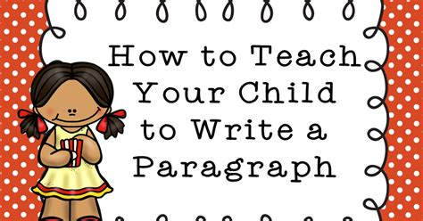 the paper how to teach your child to write a paragraph 562 | how%2Bto%2B1