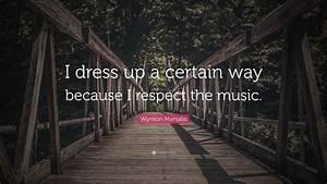 I Dress Up : respect quotes 40 wallpapers quotefancy ~ Orissabook.com Haus und Dekorationen