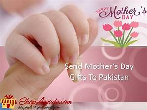 Send Mothers Day Gifts to Pakistan |authorSTREAM