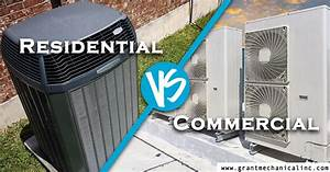 6 Differences Between Residential And Commercial Hvac Systems