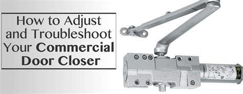 door closer how to adjust and troubleshoot your door closer Industrial
