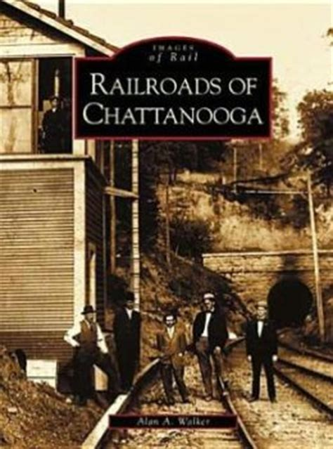 barnes and noble chattanooga railroads of chattanooga tn images of rail series by