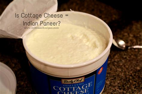 cottage cheese is cottage cheese equal to the indian paneer inhouserecipes