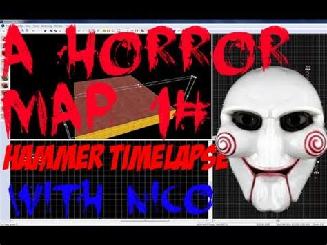 Hammer Timelapse #1 W Nico  A Horror Map Youtube