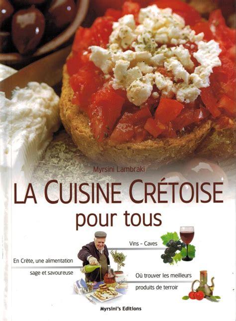 cuisine cretoise recettes livre la cuisine crétoise pour tous by myrsini lambraki
