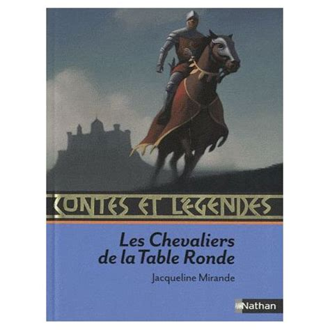 les chevaliers de la table ronde de jacqueline mirande priceminister