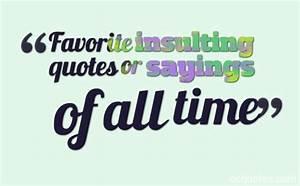 Favorite insult... Insult Love Quotes